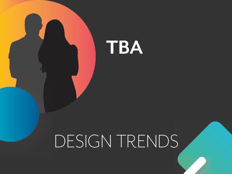 TBA - Design Trends